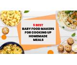 5 BEST BABY FOOD MAKERS FOR COOKING UP HOMEMADE MEALS